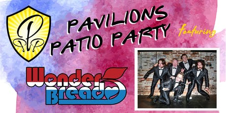 Pavilions Patio Party (Featuring Wonderbread 5) tickets
