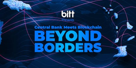 Central Bank Meets Blockchain Conference 2019: Beyond Borders tickets