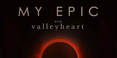 My Epic (album release), Valley Heart at The Kingsland