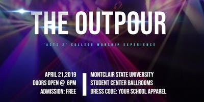 THE OUTPOUR ' ACTS 2 COLLEGE WORSHIP EXPERIENCE'