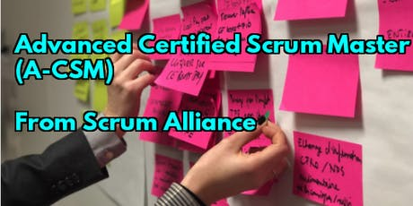 ACSM® TORONTO: Feb13-14-Advanced Certified ScrumMaster from Scrum Alliance® tickets