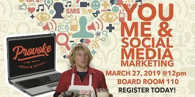 You, Me & Social Media Marketing with Provoke Media