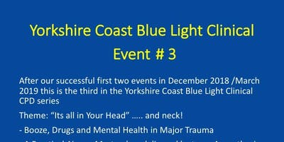 Yorkshire Coast Blue Light Clinical Number 3.... Its all in your HEAD.... & Airway!