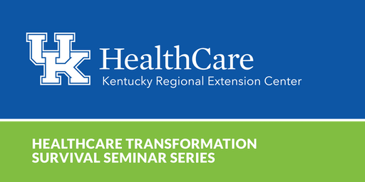 2019 Healthcare Transformation Survival Seminar - BOWLING GREEN, KY