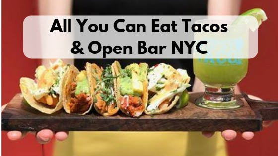 All You Can Eat Tacos & Open Bar