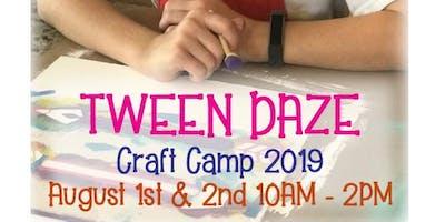 Tween Daze Craft Camp