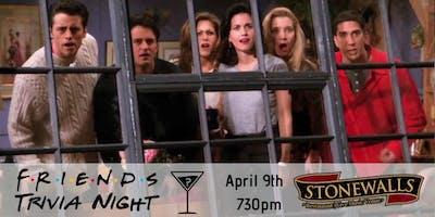 Friends Trivia - Stonewalls Hamilton April 9th 730pm