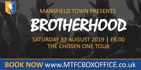 Brotherhood The Chosen One 'Summer Tour' @ Mansfield Town Football Club tickets