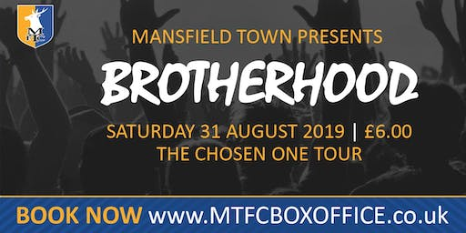 Brotherhood The Chosen One 'Summer Tour' @ Mansfield Town Football Club