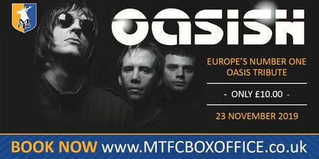 Oasish UK's Number 1 Tribute To Oasis - Mansfield Town Football Club  tickets