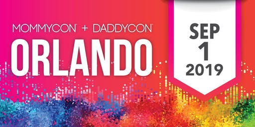 MommyCon & DaddyCon Orlando, presented by Florida Prepaid College Savings Plans