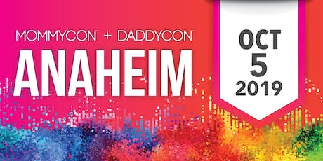 MommyCon & DaddyCon Anaheim tickets