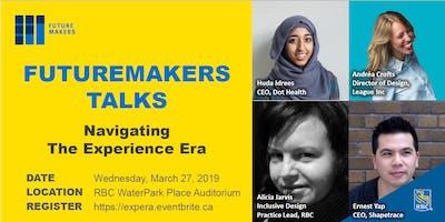 FutureMakers Talks: Navigating the Experience Era