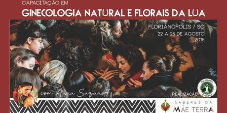 Capacitação em Ginecologia Natural & Florais da Lua Floripa2019 ingressos