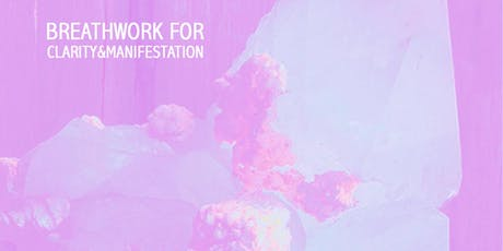 Breathwork for Clarity & Manifestation tickets