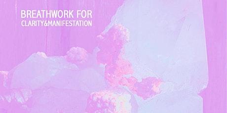 Breath Work for Clarity & Manifestation tickets