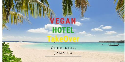 All Inclusive Vegan Event, Jamaica 20`19!