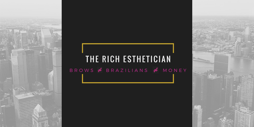 The Rich Esthetician Brows, Brazilians and Business Workshop