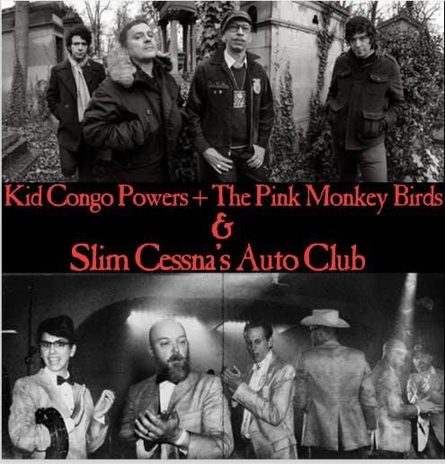 Kid Congo Powers + Pink Monkey Birds & Slim Cessna's Auto Club