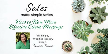 How to Run More Effective Client Meetings - by Shannon Tarrant tickets