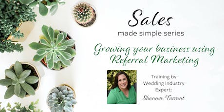 Growing Your Business with Referral Marketing - by Shannon Tarrant tickets