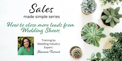 Close More Leads from Wedding Shows - by Shannon Tarrant