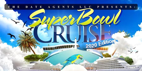 THE DATE AGENTS SUPERBOWL CRUISE 2020  tickets