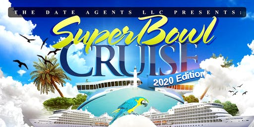 THE DATE AGENTS SUPERBOWL CRUISE 2020