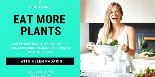 Eat More Plants with Helen Padarin @ Rough & Bare Wholefood Kitchen