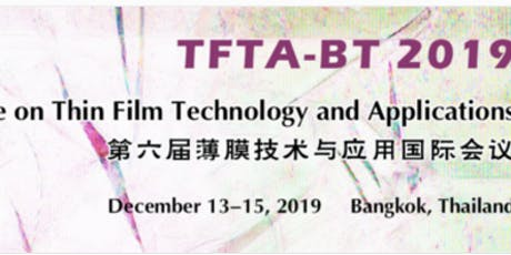 The 6th Int'l Conference on Thin Film Technology and Applications (TFTA-BT) tickets