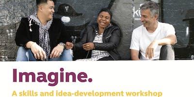 Imagine. A skills and idea-development workshop | Wollongong