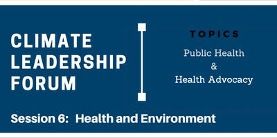 Climate Leadership Forum Session 6: Health and Environment
