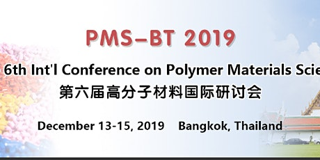 The 6th Int'l Conference on Polymer Materials Science (PMS-BT 2019) tickets