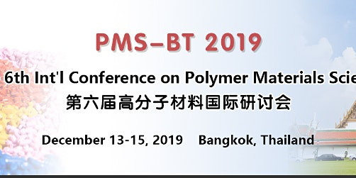 The 6th Int'l Conference on Polymer Materials Science (PMS-BT 2019)