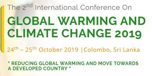 The 2nd International Conference on Global Warming and Climate Change 2019