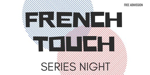 French Touch Series Night (FREE)
