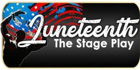 Juneteenth the Stage Play - Fort Worth tickets