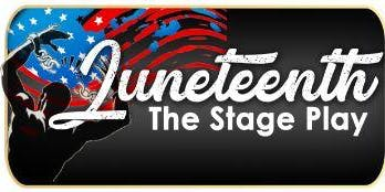 Juneteenth the Stage Play - Fort Worth