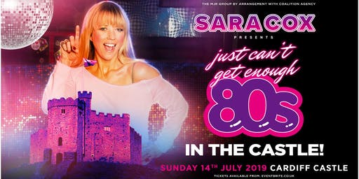 Sara Cox - Just Can't get Enough 80's - In The Castle! (Cardiff Castle, Cardiff)