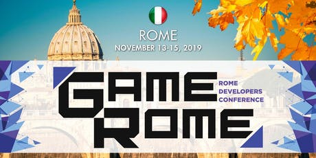 Gamerome 2019 - Rome Developers Conference - EARLY BIRD TILL 31 AUGUST biglietti