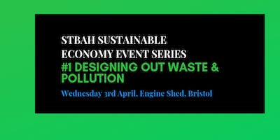 STBAH Sustainable Economy event series:  #1 Designing out waste & pollution