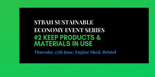 STBAH Sustainable Economy event series:  #2 Keep Products & Materials in Use