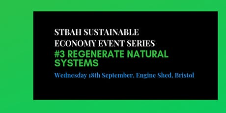 STBAH Sustainable Economy event series:  #3 Regenerate Natural Systems tickets