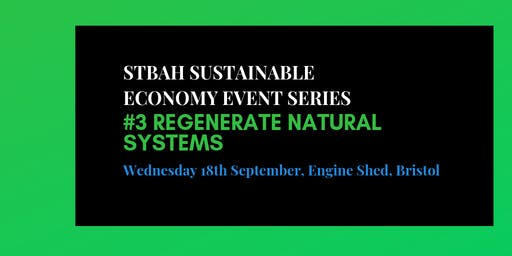 STBAH Sustainable Economy event series:  #3 Regenerate Natural Systems