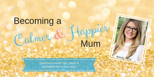 Becoming a Calmer & Happier Mum!