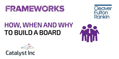 How, when and why to build a Board – Frameworks Workshop