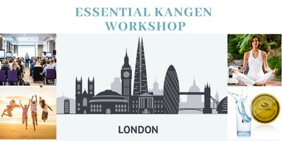 London. Essential Kangen Workshop
