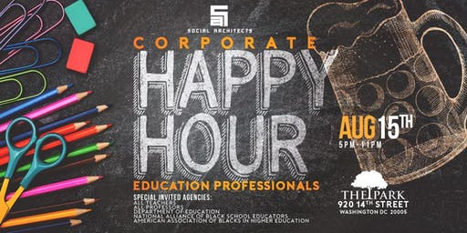 THE CORPORATE HAPPY HOUR - EDUCATION PROFESSIONALS