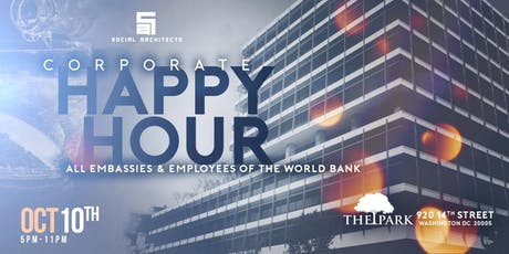 THE CORPORATE HAPPY HOUR - WORLD BANK & EMBASSIES tickets
