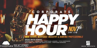 THE CORPORATE HAPPY HOUR REAL ESTATE & MORTGAGE